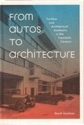 FROM AUTOS TO ARCHITECTURE. FORDISM AND ARCHITECTURAL AESTHETICS IN THE TWENTIETH CENTURY