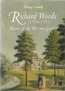 WOODS: RICHARD WOODS 1715-1793. MASTER OF THE PLEASURE GARDEN