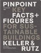 PINPOINT. KEY FACTS+ FIGURES FOR SUSTAINABLE BUILDINGS