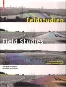 FIELD STUDIES. THE NEW AESTHETICS OF URBAN AGRICULTURE