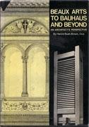 BEAUX - ARTS TO BAUHAUS AND BEYOND. AN ARCHITECT'S PERSPECTIVA **