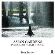 ASIAN GARDENS. HISTORY, BELIEFS AND DESIGN