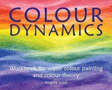COLOUR DYNAMICS. WORKBOOK FOR WATER COLOUR PAINTING AND COLOUR THEORY