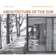 ARCHITECTURE OF THE SUN. LOS ANGELES MODERNISM 1900-1970