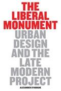 LIBERAL MONUMENT, THE. URBAN DESIGN AND THE LATE MODERN PROJECT