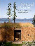ANDERSSON-WISE: NATURAL HOUSES. THE RESIDENTIAL ARCHITECTURE OF ANDERSSON-WISE.