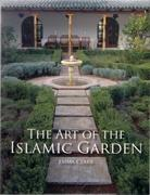 ART OF THE ISLAMIC GARDEN, THE