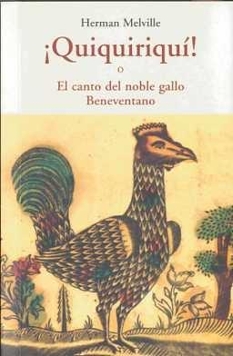 "QUIQUIRIQUI ""O EL CANTO DEL NOBLE GALLO BENEVENTANO"""