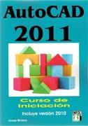 AUTOCAD 2011. CURSO DE INICIACION. INCLUYE VERSION 2010
