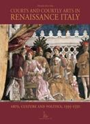 COURTS AND COURTLY ARTS IN RENAISSANCE ITALY. ARTS AND POLITICS IN THE EARLY MODERN AGE
