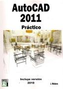AUTOCAD 2011 PRACTICO. INCLUYE VERSION 2010