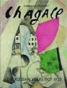 CHAGALL: THE RUSSIAN YEARS 1907-1922**