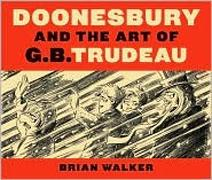 DOONESBURY AND THE ART OF G. B. TRUDEAU.