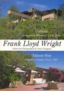 WRIGHT: FRANK LLOYD WRIGHT. TALIESIN/ TALIESIN WEST. RESIDENTIAL MASTERPIECES Nº 9