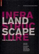LANDSCAPE INFRASTRUCTURE. CASE STUDIES BY SWA *