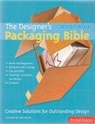 DESIGNER S PACKAGING BIBLE. CREATIVE SOLUTIONS FOR OUTSTANDING DESIGN