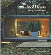 SMALL ECO HOUSES. LIVING GREEN IN STYLE