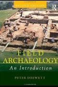 FIELD ARCHAEOLOGY. AN INTRODUCTION.