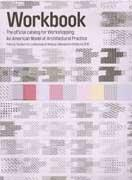 WORBOOK. THE OFFICIAL CATALOG FOR WORKSHOPPING: AN AMERICAN MODEL FOR ARCHITECTURAL PRACTICE