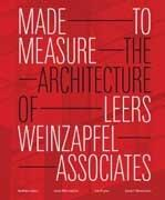 WEINZAPFEL: MADE OF MEASURE. THE ARCHITECTURE OF LEERS WEINZAPFEL ASSOCIATES