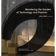 MARX: WANDERING THE GARDEN OF TECHNOLOGY AND PASSION. JOHN MARZ ARCHITECT