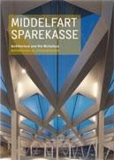 3XNS: MIDDELFART SPAREKASSE. ARCHITECTURE AND THE WORKPLACE