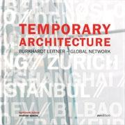 TEMPORARY ARCHITECTURE. BURKHARDT LEITNER - A GLOBAL NETWORK