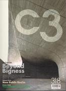 C3 Nº 318. BEYOND BIGNESS, URBAN HOW: NEW PUBLIC REALM, DWELL HOW: VOLUNTARY SUBMISSION.