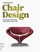 LANDMARKS OF CHAIR DESIGN. AN ALL- NEW SURVEY BY CHARLOTTE & PETER FIELL