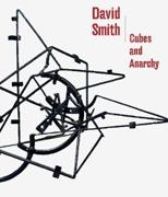 SMITH: DAVID SMITH. CUBES AND ANARCHY