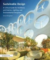 SUSTAINABLE DESIGN. A CRITICAL GUIDE FOR ARCHITECTS AND INTERIOR, LIGHTING AND ENVIRONMENTAL DESIGNER