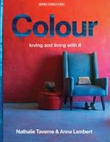 COLOUR. LOVING AND LIVING WITH IT
