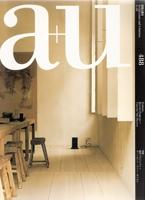 A+U Nº 488. RECENT PROJECTS+ VINCENT VAN DUYSEN. MATEUS, ASSADI+ PULIDO, KARO, FRANCO, STIRK HARBOUR