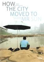 HOW THE CITY MOVED TO MR SUN. CHINA'S NEW MEGACITIES