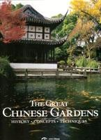 GREAT CHINESE GARDENS. HISTORY, CONCEPTS, TECHNIQUES