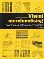 VISUAL MERCHANDISING. ESCAPARATES E INTERIORES COMERCIALES (2ª ED.)