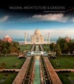 MUGHAL ARCHITECTURE AND GARDENS.