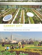 CARROT CITY. CREATING PLACES FOR URBAN AGRICULTURE.