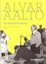 AALTO: ALVAR AALTO. THE MARK OF THE HAND