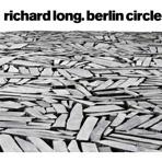 LONG: RICHARD LONG BERLIN CIRCLE