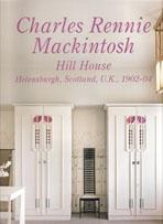 MACKINTOSH: CHARLES RENNIE MACKINTOSH. HILL HOUSE. RESIDENTIAL MASTERPIECES Nº 11
