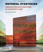 MATERIAL STRATEGIES: INNOVATIVE APPLICATIONS IN ARCHITECTURE.