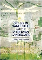 SIR JOHN VANBRUGH AND THE VITRUVIAN LANDSCAPE.
