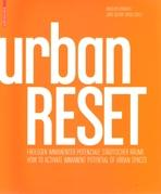 URBAN RESET. HOW TO ACTIVATE IMMANNENT POTENTIAL OF URBAN SPACES