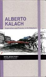 ALBERTO KALACH. INSPIRATION AND PROCESS IN ARCHITECTURE