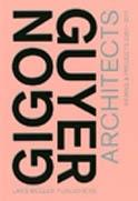 GIGON / GUYER ARCHITECTS. WORKS & PROJECTS 2001-2011