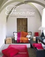 FRENCH FLAIR. MODERN VINTAGE INTERIORS