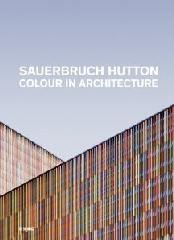 SAUERBRUCH HUTTON. COLOUR IN ARCHITECTURE