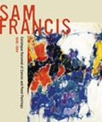 FRANCIS: SAM FRANCIS CATALOGUE RAISONNE OF CANVAS AND PANEL PAINTINGS, 1946-1994