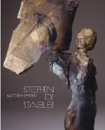 STAEBLER: MATTER AND SPIRIT. STEPHEN DE STAEBLER